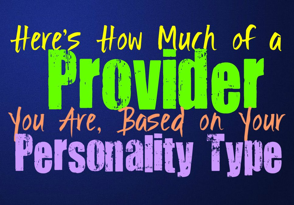 Here's How Much of a Provider You Are, Based on Your Personality Type