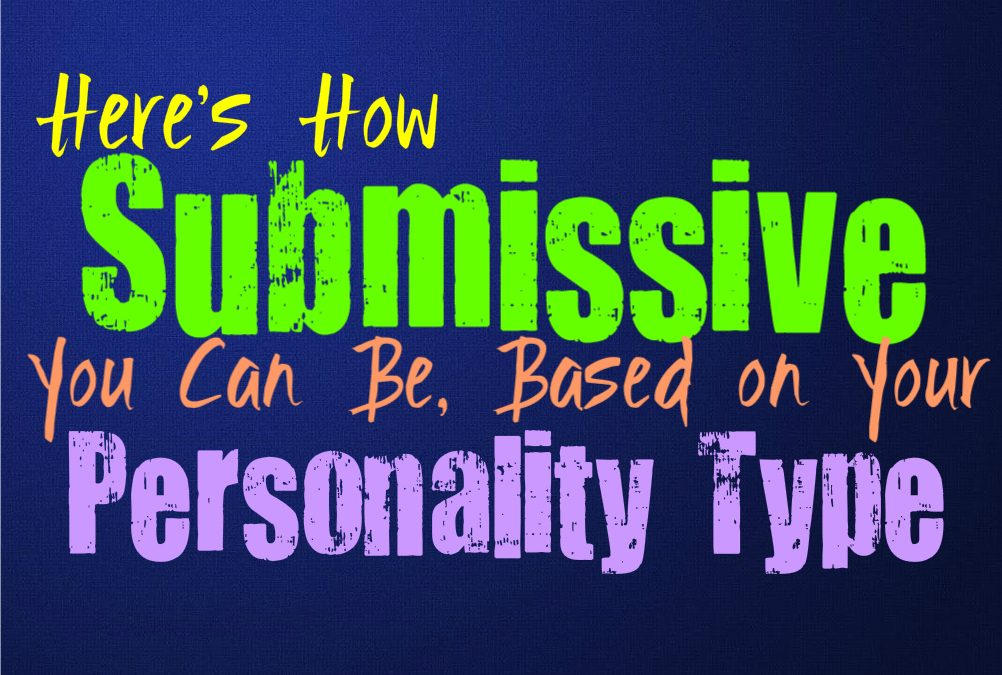 Here's How Submissive You Can Be, Based on Your Personality Type