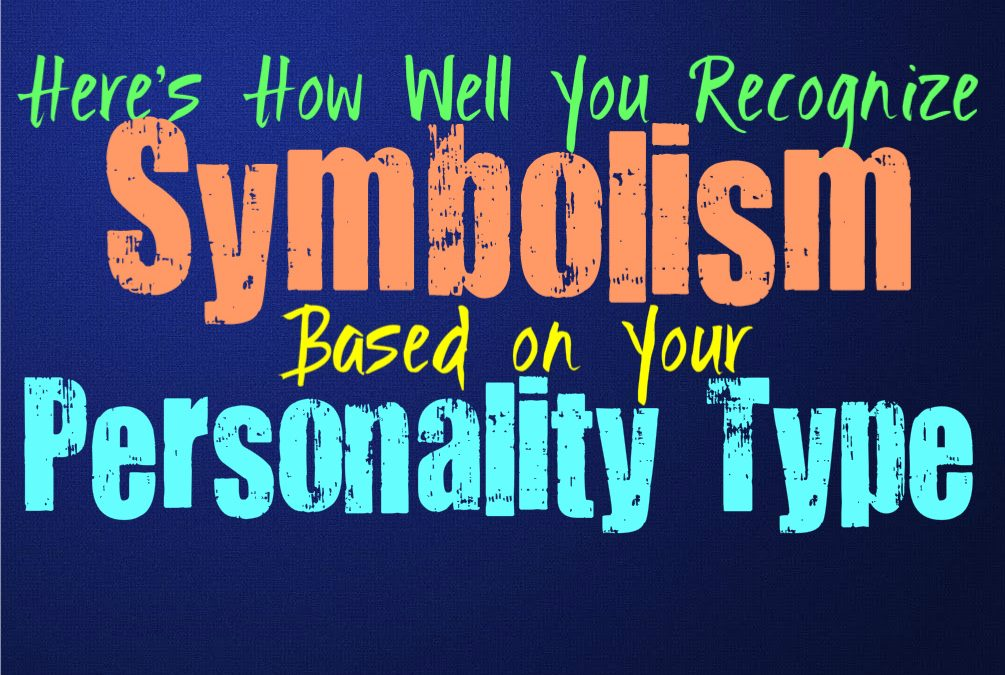 Here's How Well You Recognize Symbolism, Based on Your Personality Type