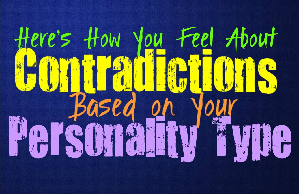 Here's How You Feel About Contradictions, Based on Your Personality Type