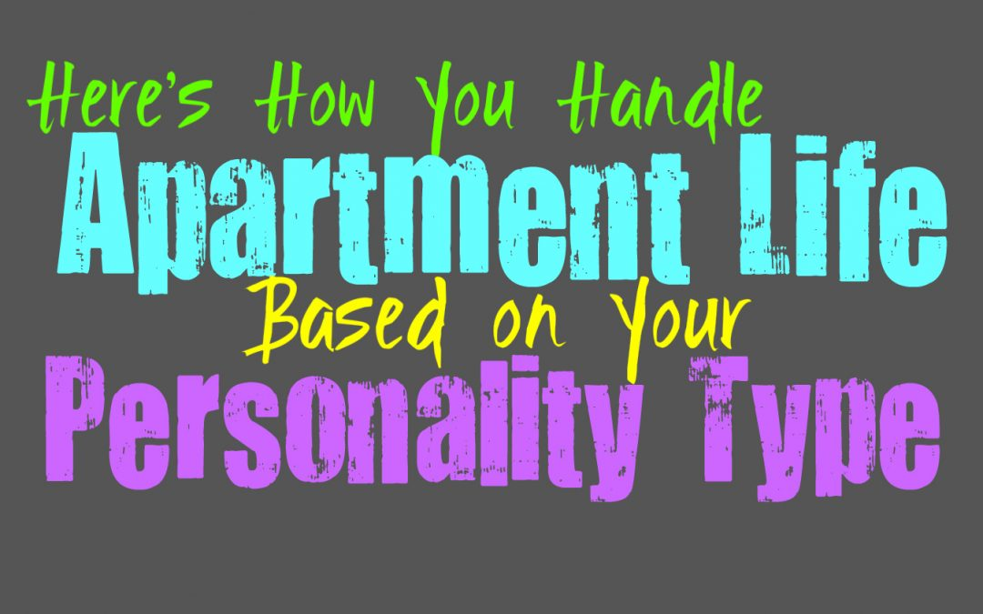 Here's How You Handle Apartment Life, Based on Your Personality Type