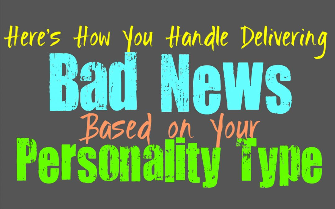 Here's How You Handle Delivering Bad News, Based on Your Personality Type