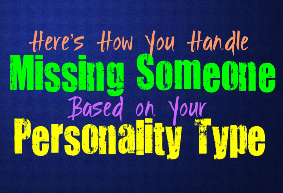 Here's How You Handle Missing Someone, Based on Your Personality Type