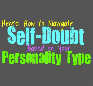 Here's How to Navigate Self-Doubt, Based on Your Personality Type