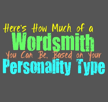 Here's How Much of a Wordsmith You Can Be, Based on Your Personality Type