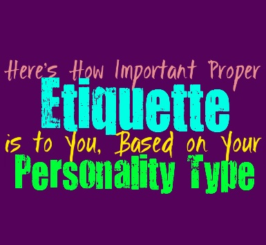 Here's How Important Proper Etiquette is to You, Based on Your Personality Type