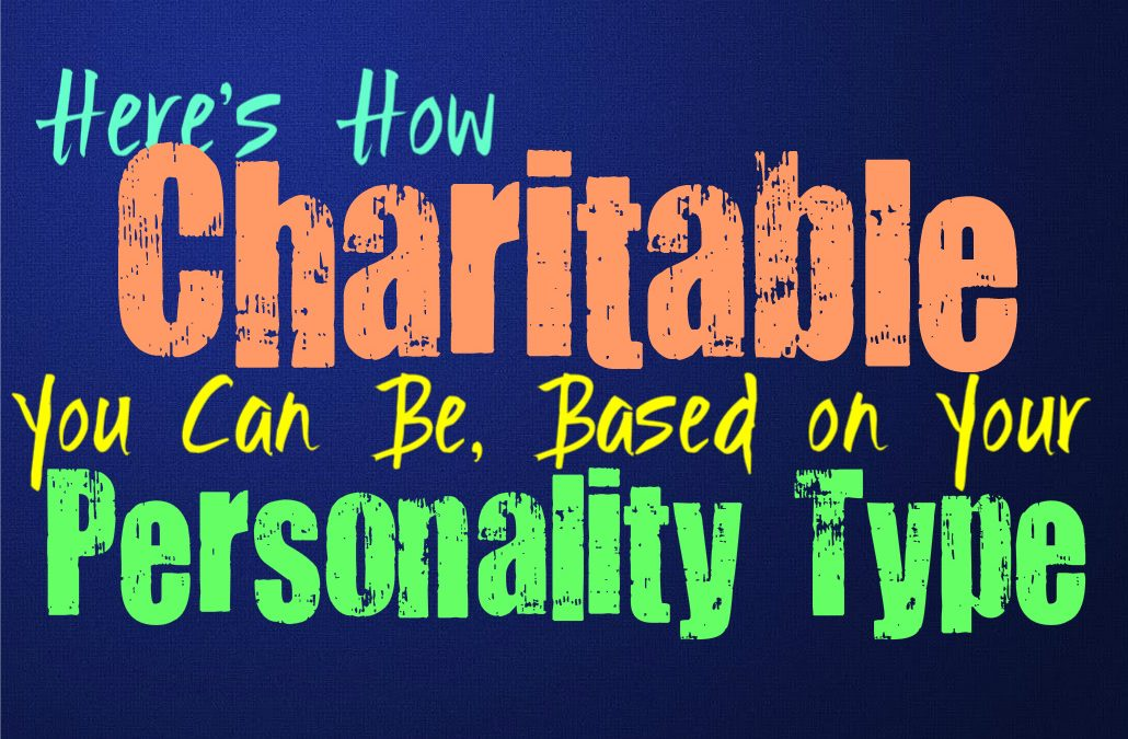 Here's How Charitable You Can Be, Based on Your Personality Type