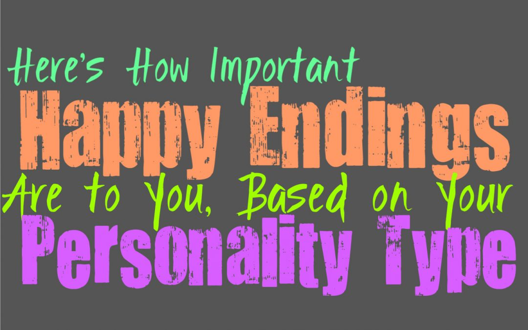 Here's How Important Happy Endings Are to You, Based on Your Personality Type