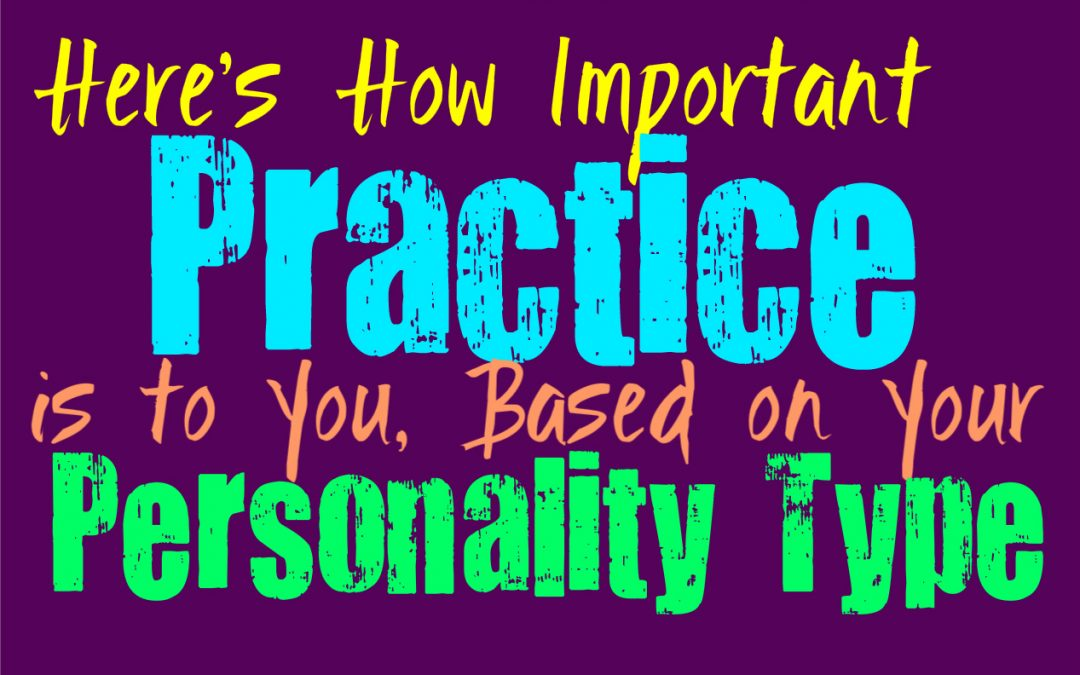Here's How Important Practice is to You, Based on Your Personality Type