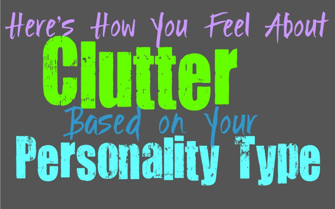 Here's How You Feel About Clutter, Based on Your Personality Type