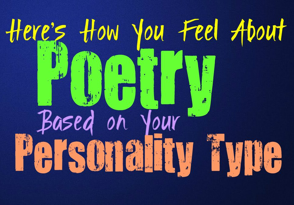 Here's How You Feel About Poetry, Based on Your Personality Type
