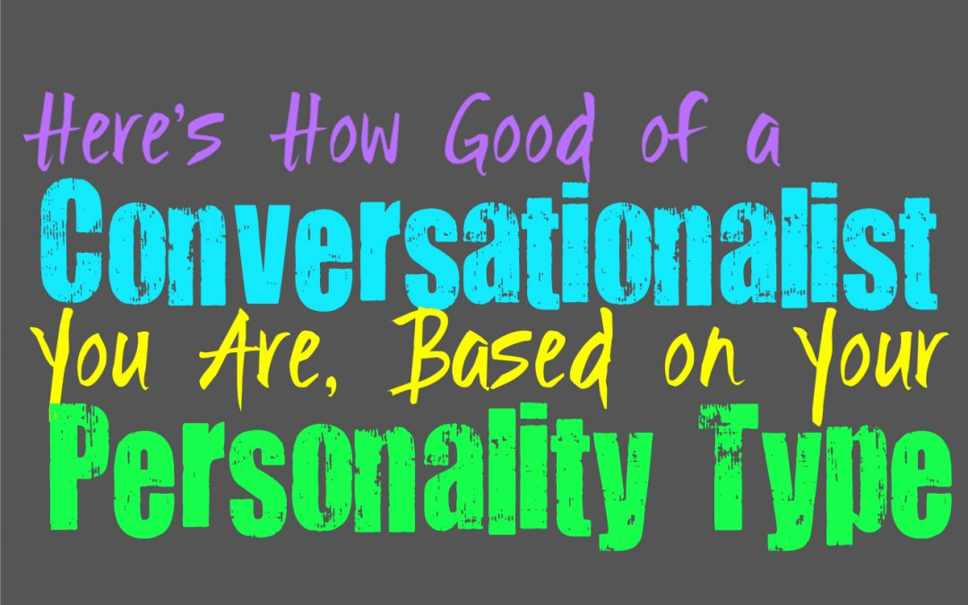 Here's What Kind of Conversationalist You Are, Based on Your Personality Type