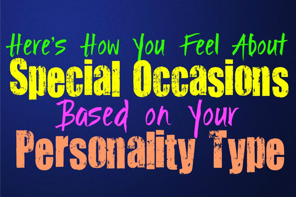 Here's How You Feel About Special Occasions, Based on Your Personality Type