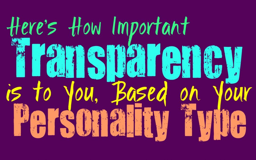 Here's How Important Transparency is To You, Based on Your Personality Type
