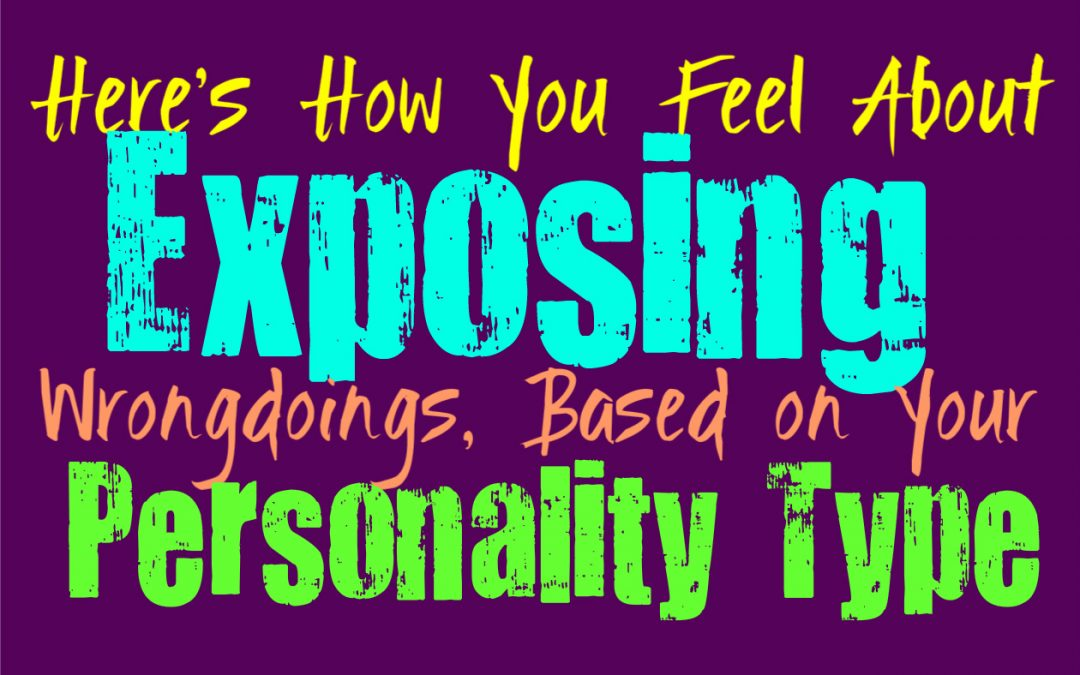 Here's How You Feel About Exposing Wrongdoing, Based on Your Personality Type