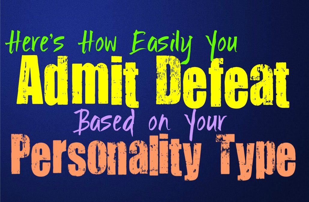 Here's How Easily You Admit Defeat, Based on Your Personality Type