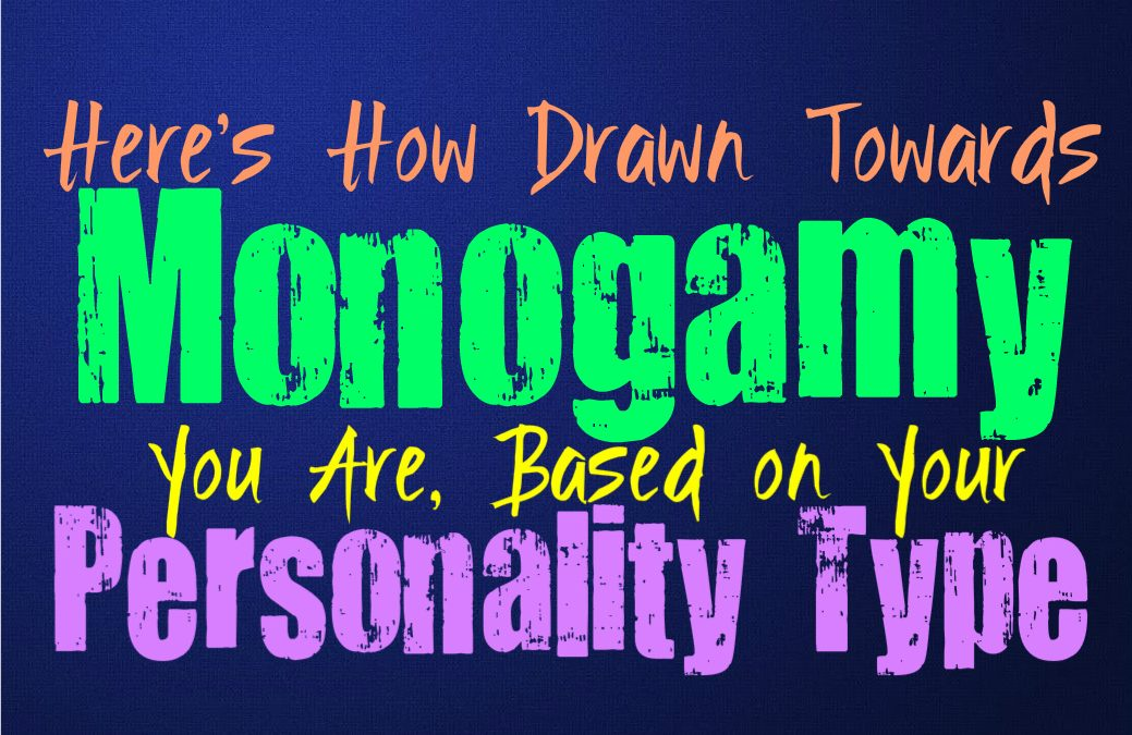 Here's How Inclined Towards Monogamy You Are, Based on Your Personality Type