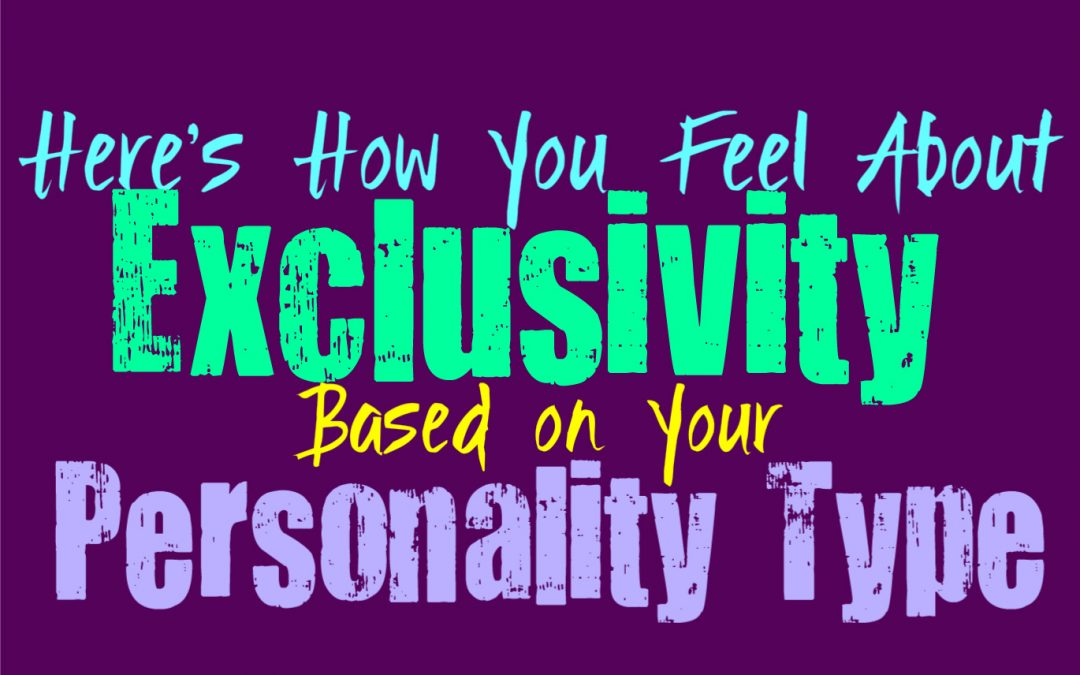 Here's How You Feel About Exclusivity, Based on Your Personality Type