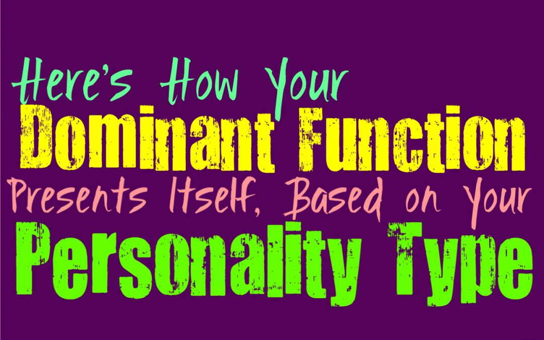Here's How Your Dominant Function Presents Itself, Based on Your Personality Type
