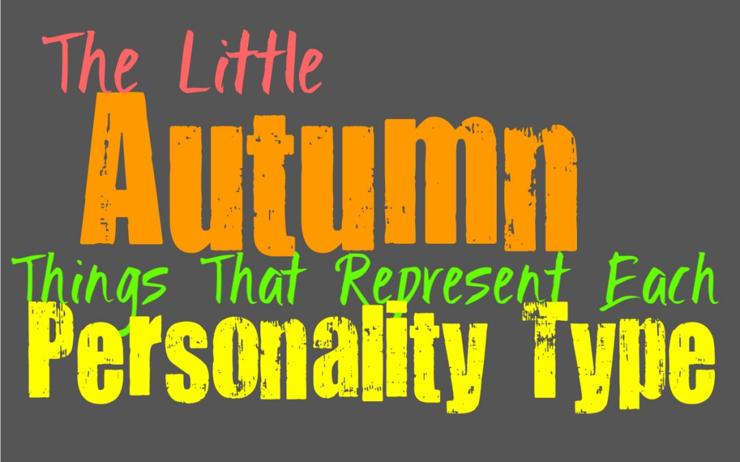 Little Autumn Things That Represent the Spirit Each Personality Type