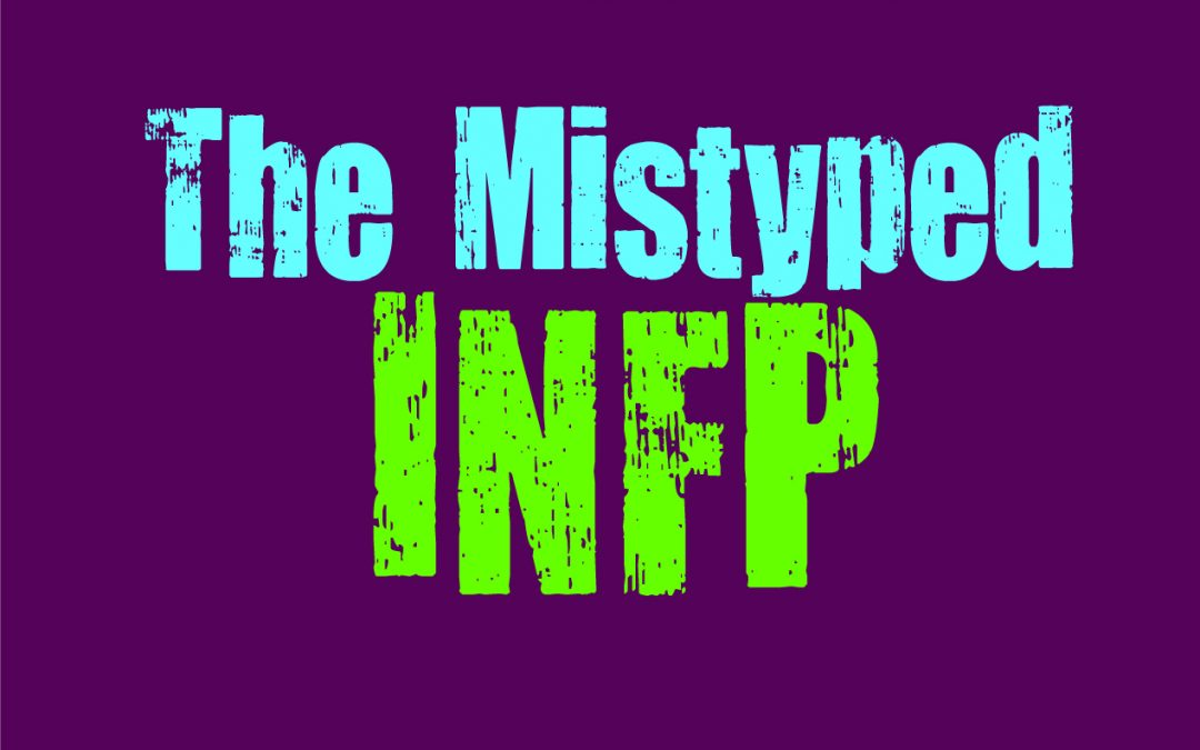 The Mistyped INFP