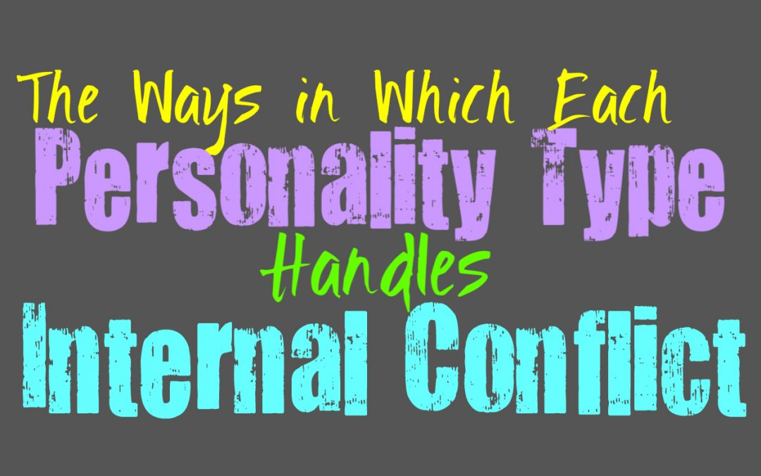 The Ways In Which Each Personality Type Handles Internal Conflict