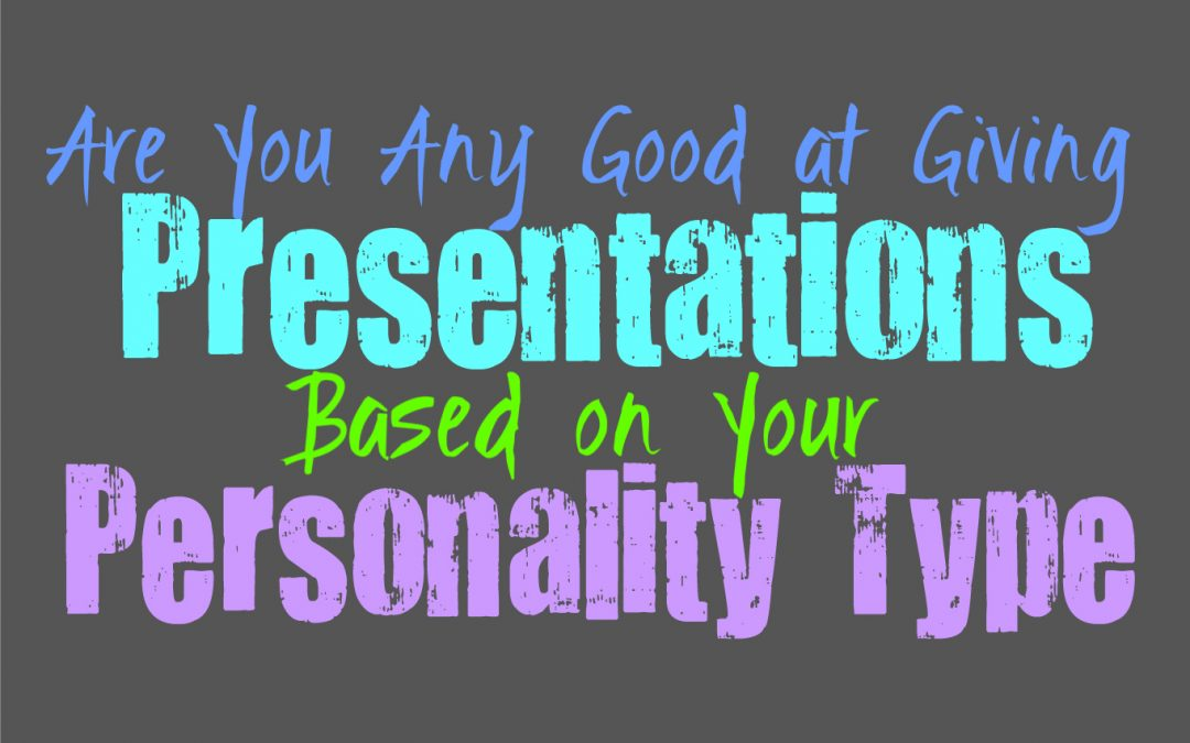 Are You Any Good at Giving Presentations, Based on Your Personality Type