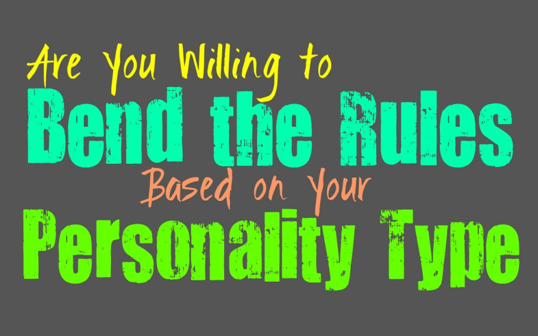 Are You Willing to Bend the Rules, Based on Your Personality Type