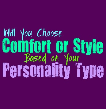 Will You Choose Comfort or Style, Based on Your Personality Type