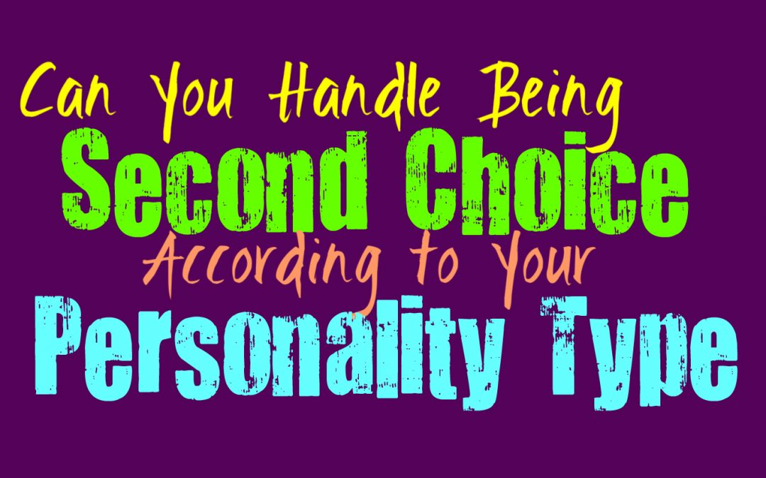 Can You Handle Being Second Choice, According to Your Personality Type