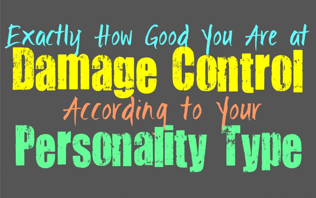 Exactly How Good You Are at Damage Control, According to Your Personality Type