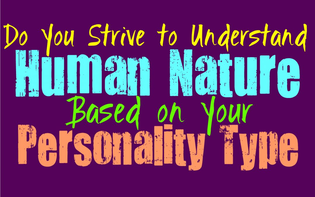 How Much Do You Strive to Understand Human Nature, Based on Your Personality Type
