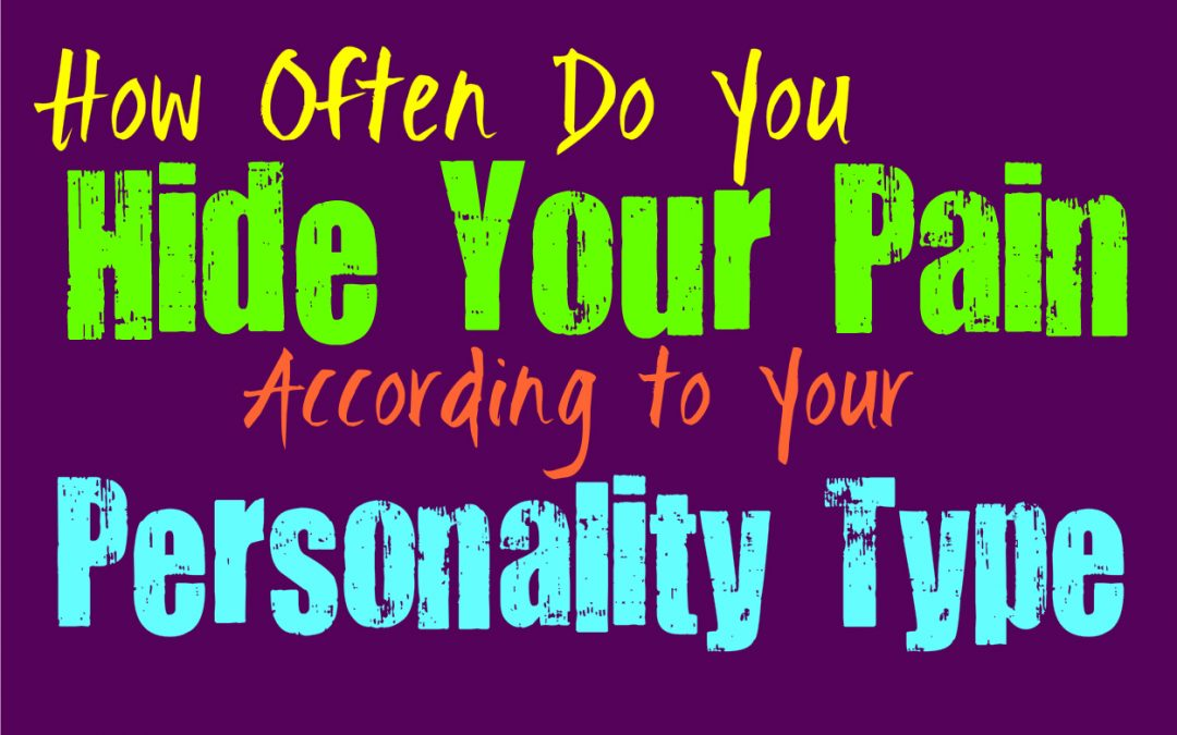 How Often Do You Hide Your Pain From Others, According to Your Personality Type