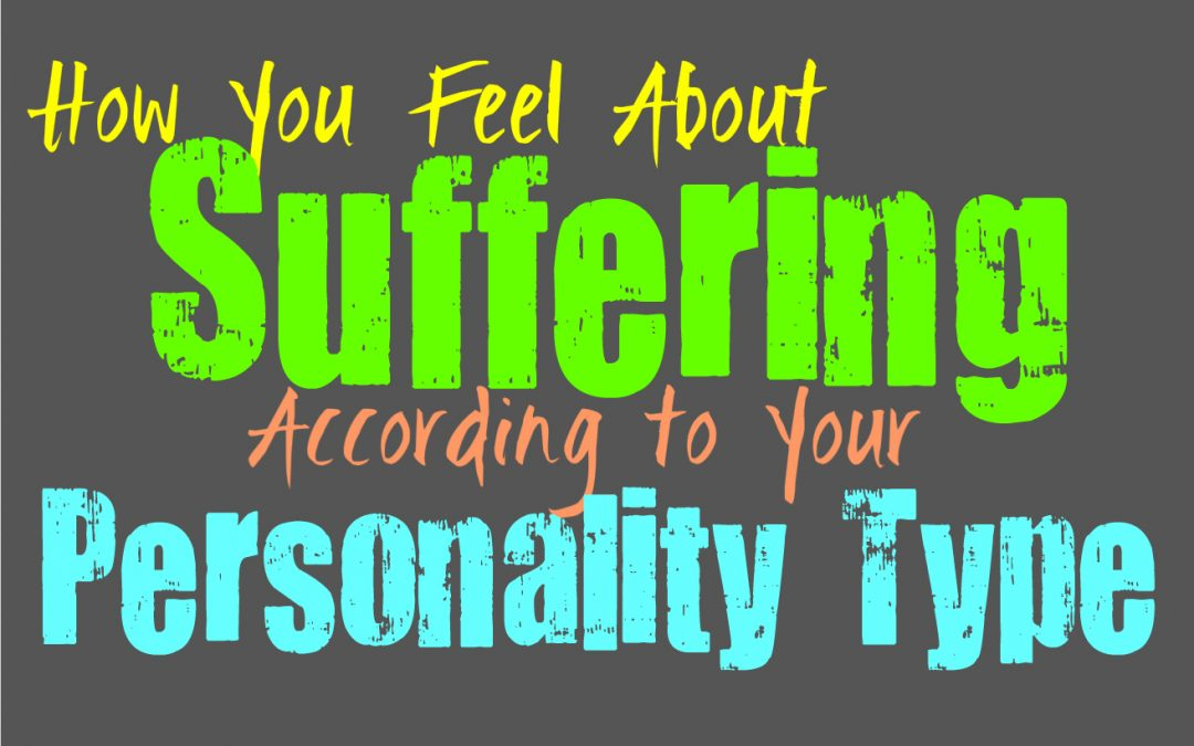How You Feel About Suffering, According to Your Personality Type