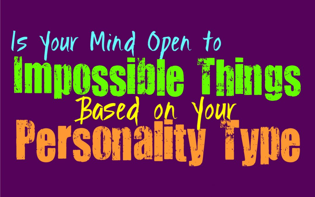 Is Your Mind Open to Impossible Things, Based on Your Personality Type