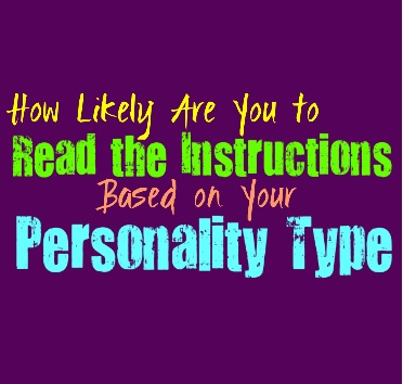 How Likely Are You to Read the Instructions, Based on Your Personality Type