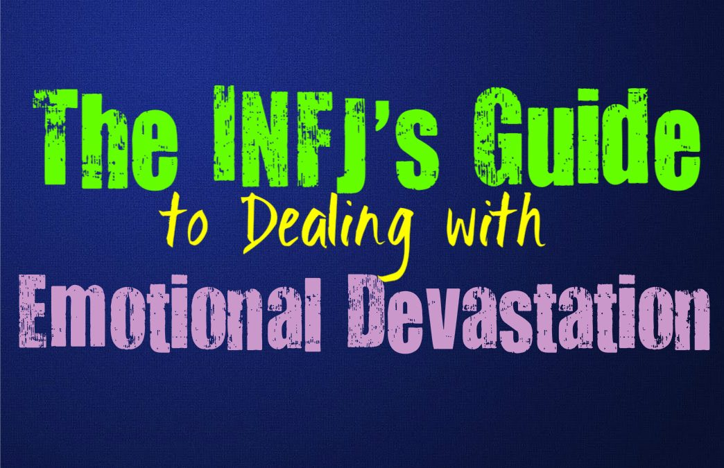 The INFJ's Guide to Dealing with Emotional Devastation