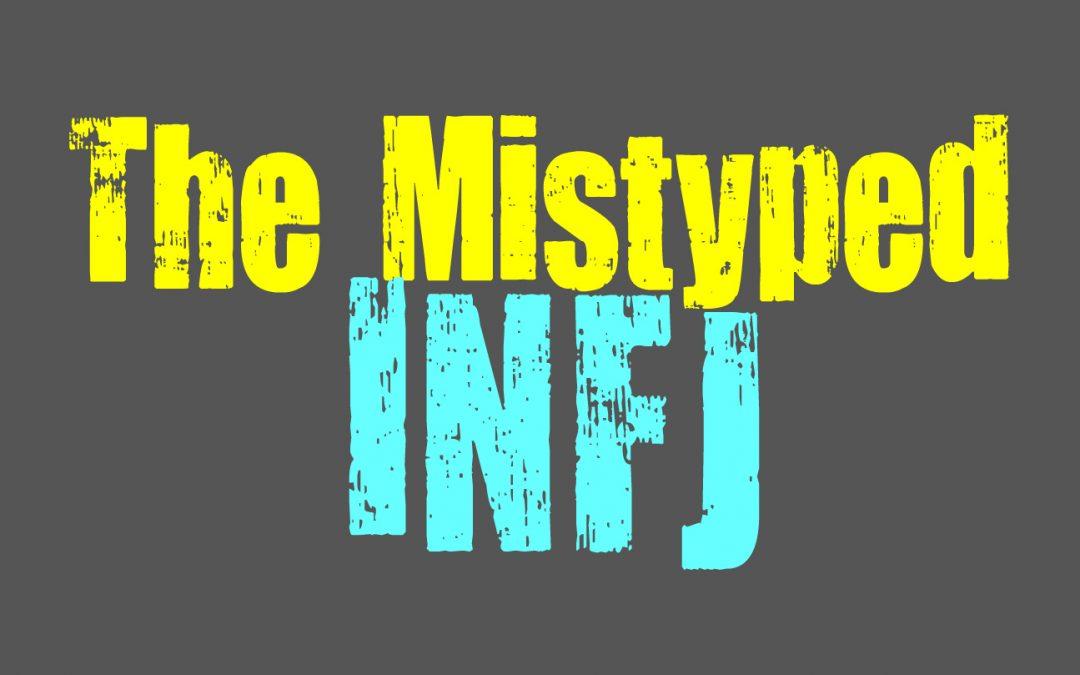 The Mistyped INFJ