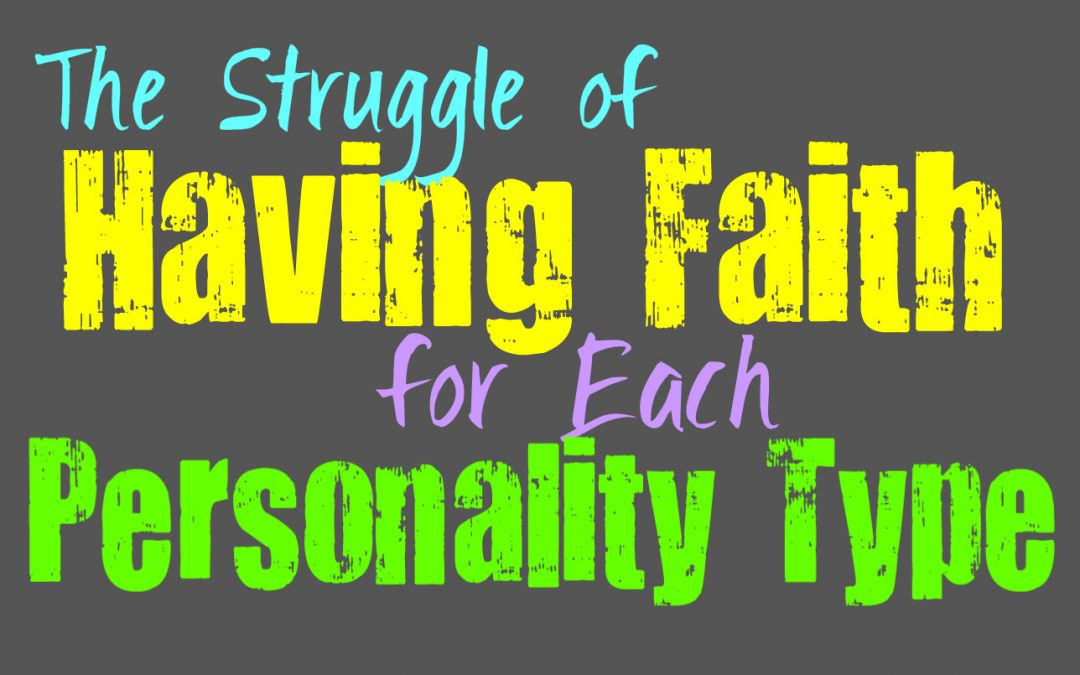 The Struggle of Having Faith for Each Personality Type