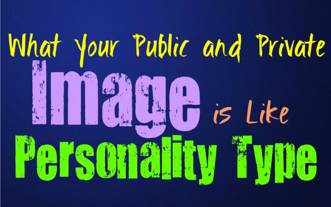What Your Public and Private Image Is Like, Based on Your Personality Type
