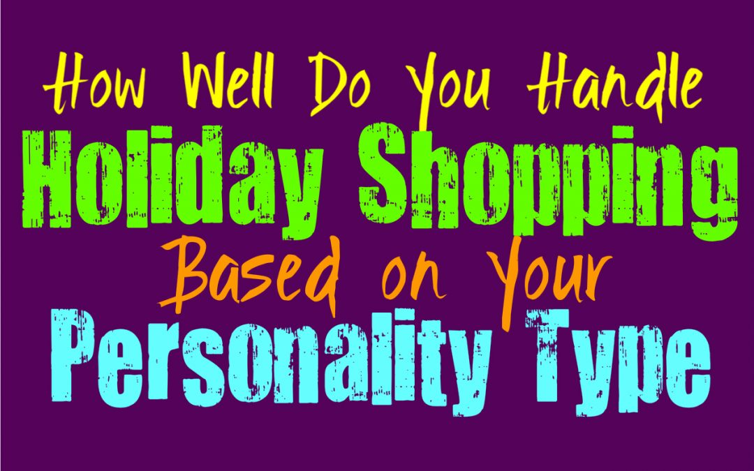 How Well Do You Handle Holiday Shopping, Based on Your Personality Type