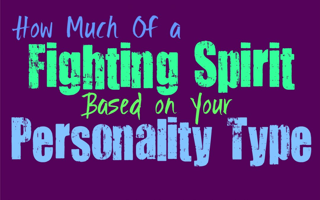 How Much Of a Fighting Spirit Do You Possess, Based on Your Personality Type