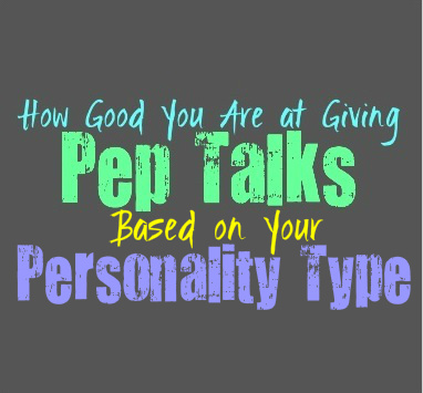 How Good You Are at Giving Pep Talks, Based on Your Personality Type