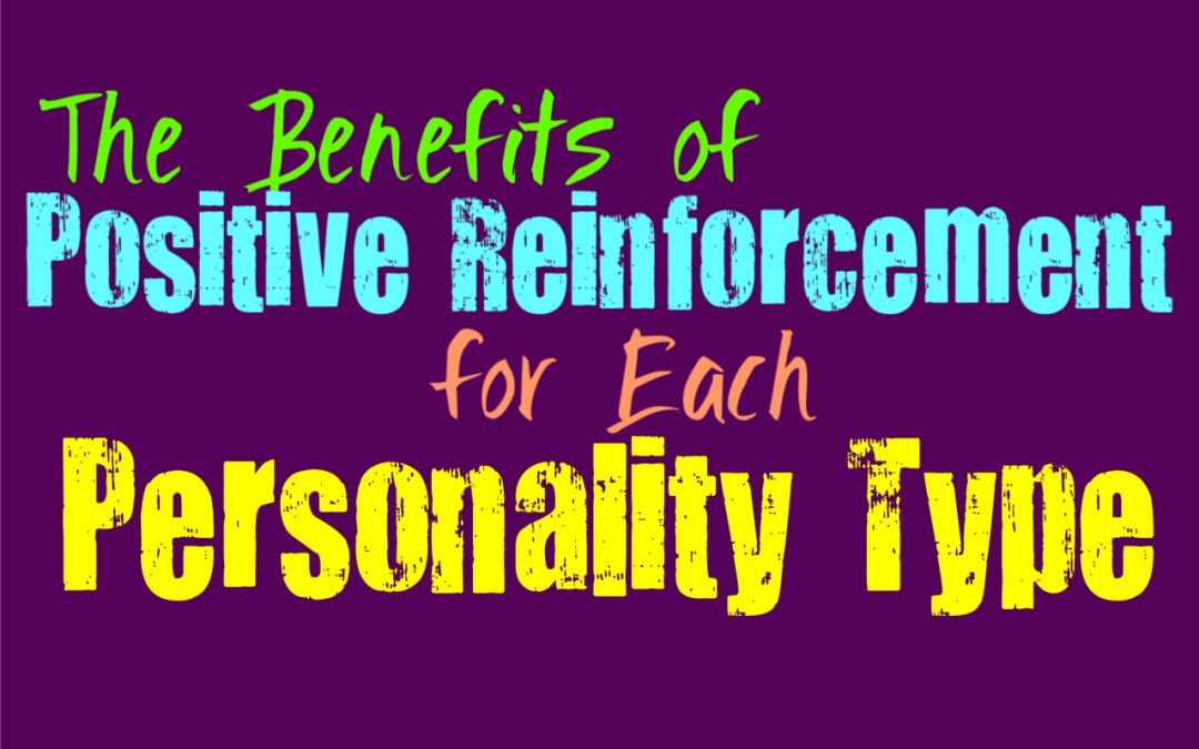 The Benefits of Positive Reinforcement for Each Personality Type