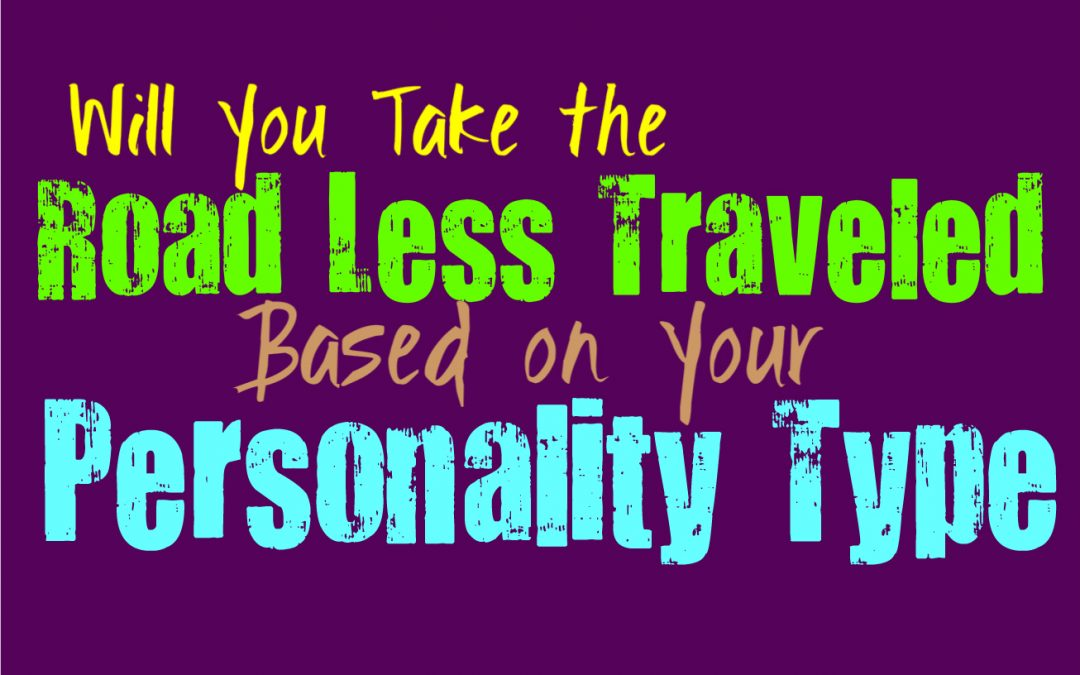 Will You Take the Road Less Traveled, Based on Your Personality Type