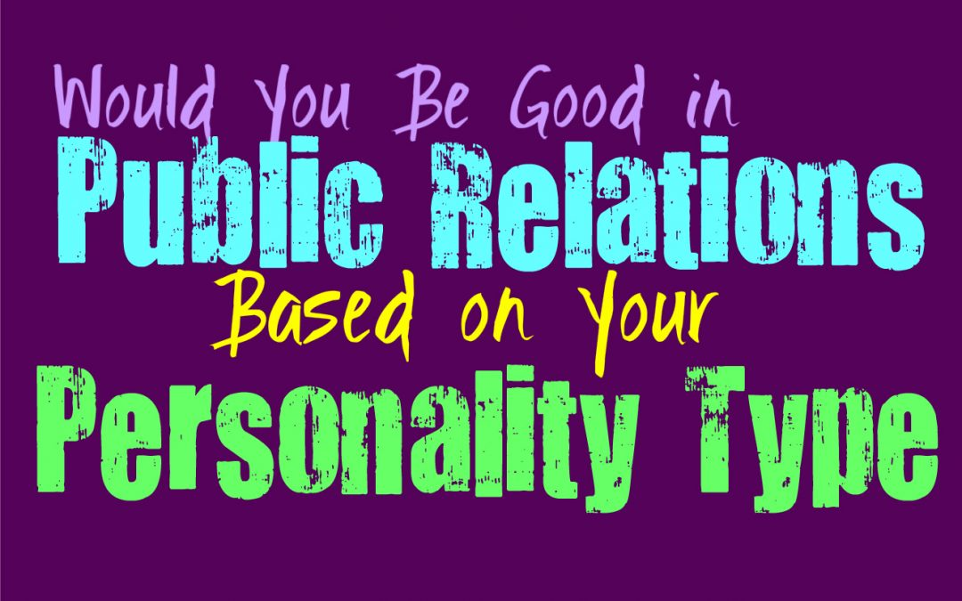 Would You Be Good in Public Relations, Based on Your Personality Type