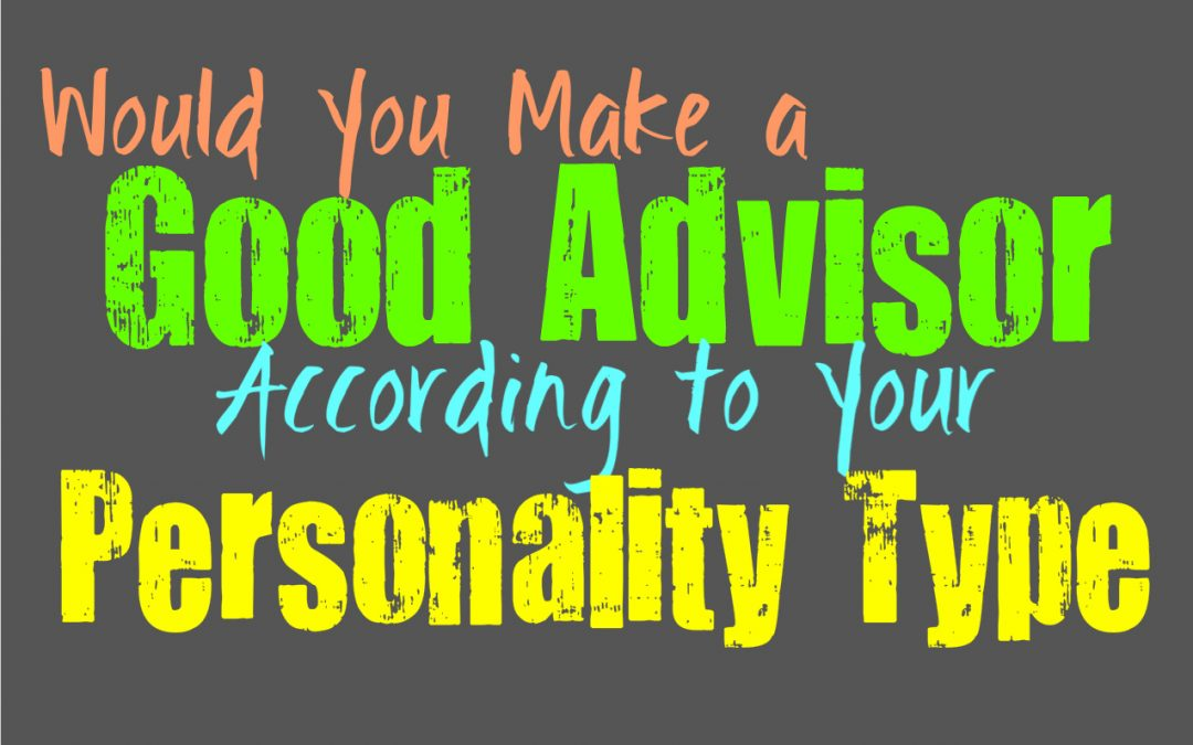 Would You Make a Good Advisor, According to Your Personality Type