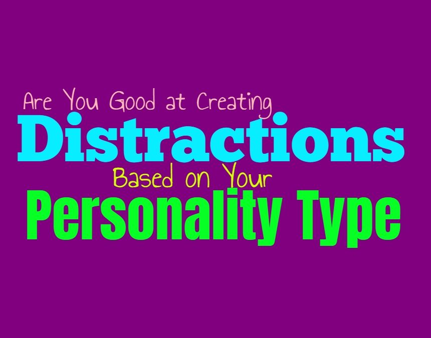 Are You Good at Creating Distractions, Based on Your Personality Type