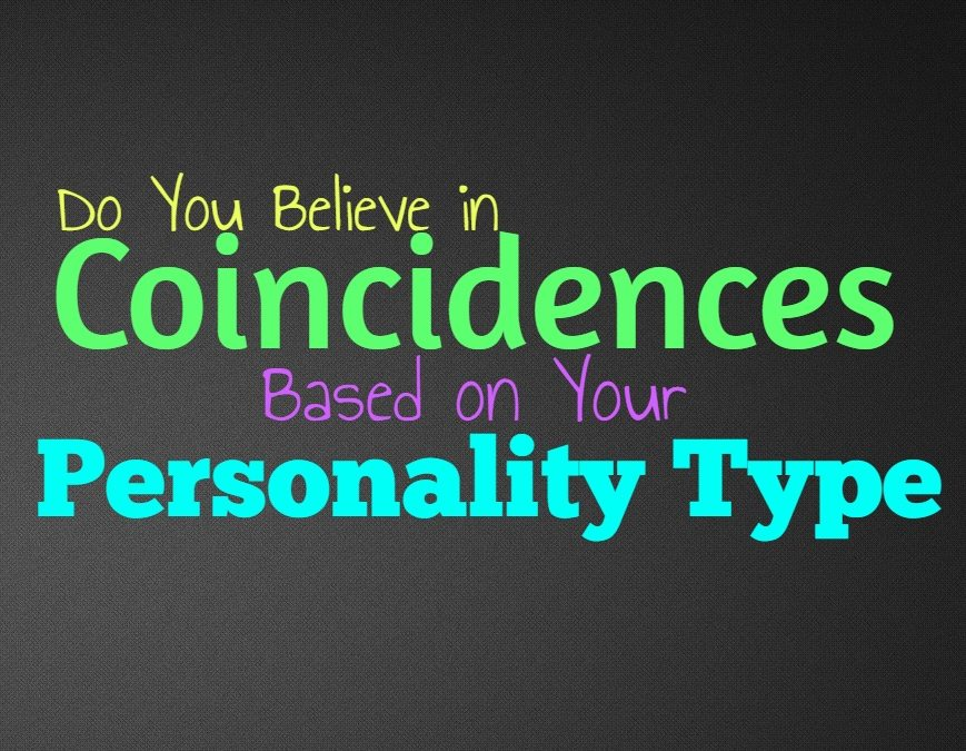 Do You Believe in Coincidences, Based on Your Personality Type