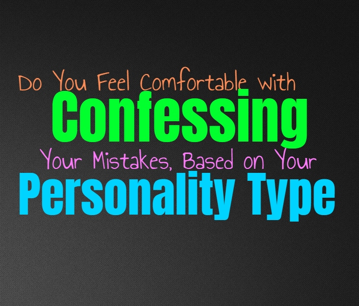 Do You Feel Comfortable with Confessing Your Mistakes, Based on Your Personality Type
